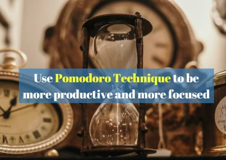 Use Pomodoro Technique to be more productive and more focused